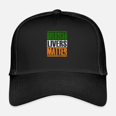 d7fa5152 St. Patrick's Day Irish Livers Matter Beer Drinking - Trucker Cap