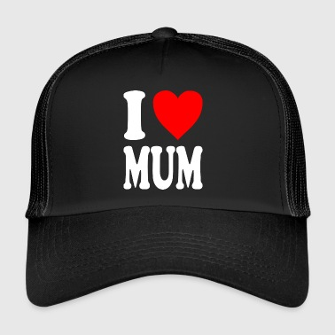 I love MUM - Trucker Cap