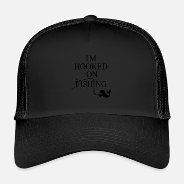 Fish Hook Hooked On Fishing - Trucker Cap