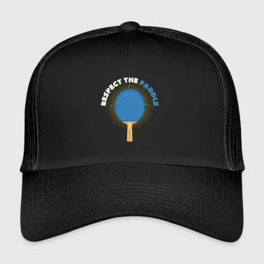 Table Tennis Paddle Respect the paddle | Table tennis racket Ping-Pong - Trucker Cap