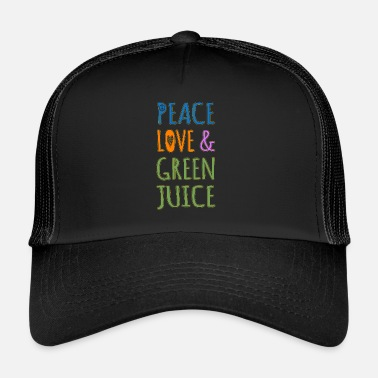 Green Peace Peace Love And Green Juice - Trucker Cap