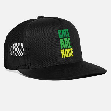 Rude Cats are rude - Trucker Cap