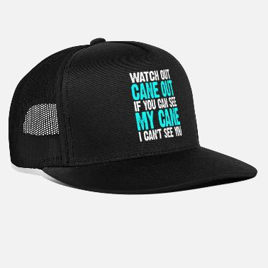 Sight Seeing Sight Impaired Watch Out Cane Out If You see My - Trucker Cap