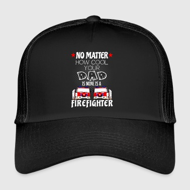Firefighter firefighter - my dad is a cool firefighter - Trucker Cap