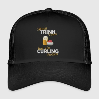 Mein Trink Team hat ein Curling Problem - Trucker Cap