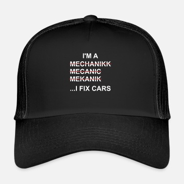 Mechanic Mechanic, mechanic, fix cars, car, repair - Trucker Cap