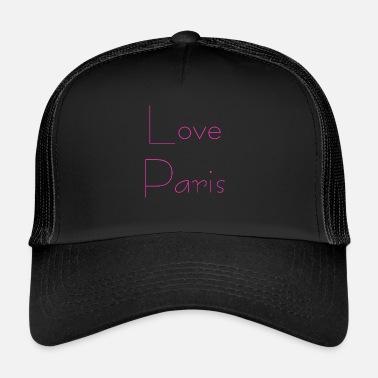 I Love Paris Love Paris / Love Paris - Trucker Cap