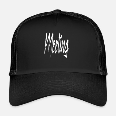 Meeting Meeting - Trucker Cap