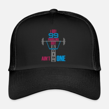 Anabolic Steroids I got 99 problems but steroids is not one - Trucker Cap