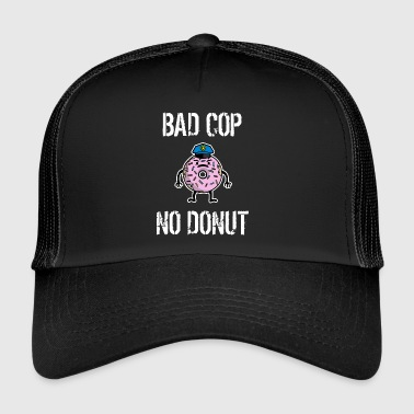 Bad Cop No Donut Anti corruption & abuse of power - Trucker Cap
