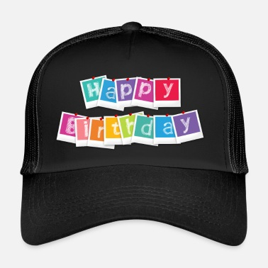Happy Birthday Joyeux anniversaire Happy birthday - Trucker Cap