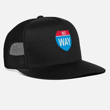 Road Sign road sign No Way - Trucker Cap