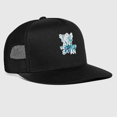 Smoke Meth and Worship Satan - Trucker Cap
