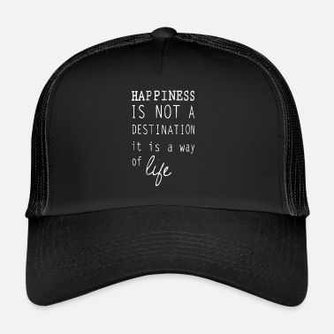 Happiness Happy happiness is a lifestyle happiness - Trucker Cap