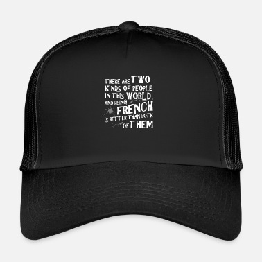 French Funny Naughty Birthday Gift Man & Woman - Trucker Cap
