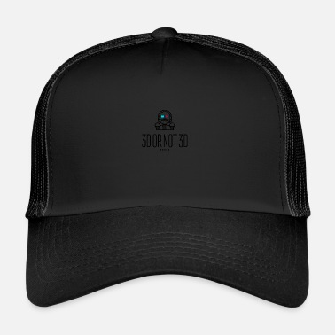 3d 3D or Not 3D - Trucker Cap