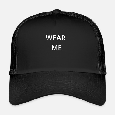 Wear Wear me - Trucker Cap
