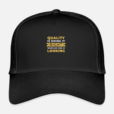 Quality Quality - Trucker Cap
