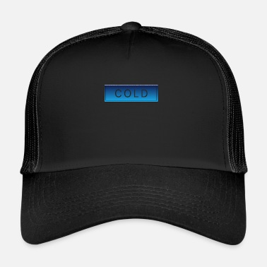 Cold COLD cold winter cold christmas - Trucker Cap