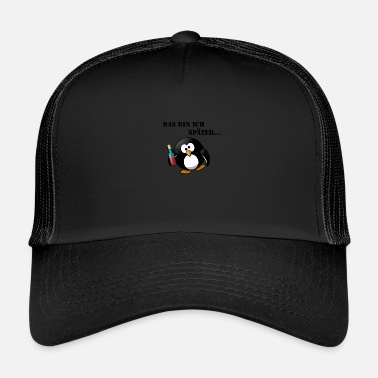 Later That's me ... Later - Trucker Cap