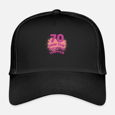 70th Birthday 70th Birthday - Trucker Cap