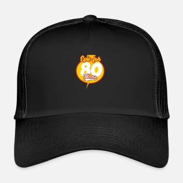 80 ° Compleanno 80 ° compleanno - Trucker Cap