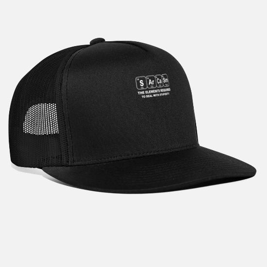Chemistry Caps & Hats - SARCASM THE ELEMENT REQUIRED TO DEAL WITH STUPID - Trucker Cap black/black