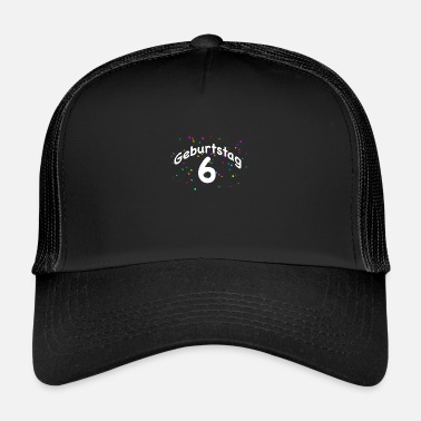Birthday 6th Birthday I Sixth Birthday I 6th Birthday - Trucker Cap