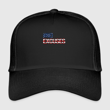 #no excuses - no excuses - Trucker Cap