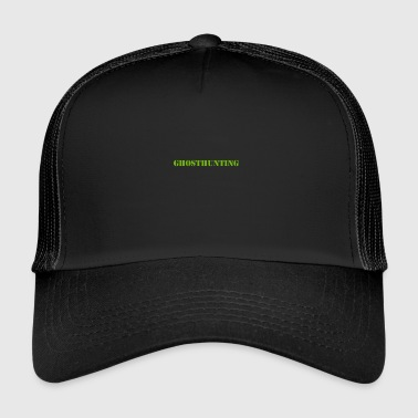 Ghost Hunting - Trucker Cap