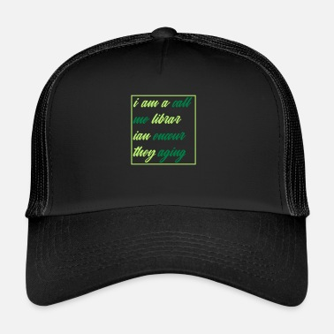 Slogan librarian encouraging logo slogan abstract - Trucker Cap