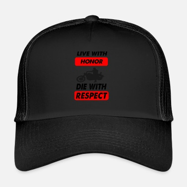 Respect die with respect - Trucker Cap