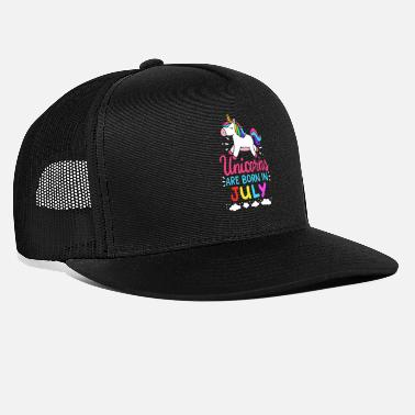 July Born In Month Unicorns Are Born In July Birth Month Birthday - Trucker Cap