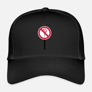 Prohibited Sign Prohibitions prohibited - Trucker Cap