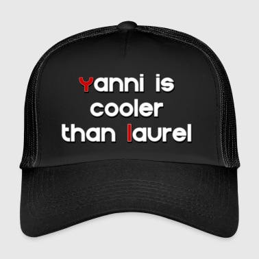 Yanni est plus cool que Laurel - Trucker Cap