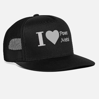 Power Metal I love Power Metal - Trucker Cap