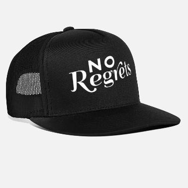 To Regret No regrets - Trucker Cap