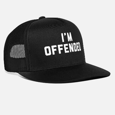 Offended I'M OFFENDED - Trucker Cap