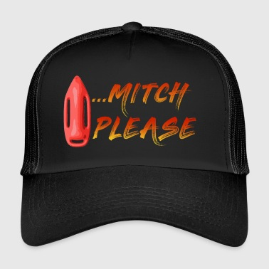 Mitch Please - Trucker Cap
