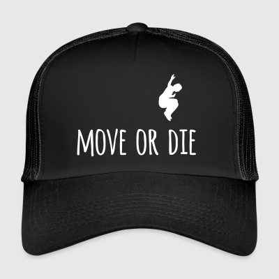 Move or - Trucker Cap
