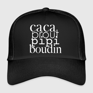 caca prout pipi boudin - Trucker Cap