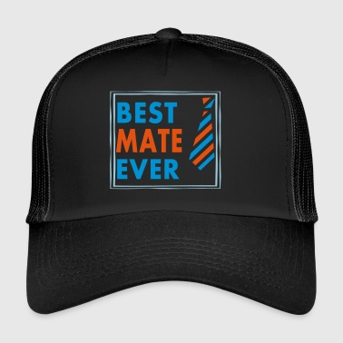 BEST MATE EVER! - Trucker Cap