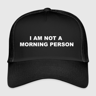 ikke en morgen person - Trucker Cap
