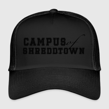 Campus Shreddtown - Trucker Cap