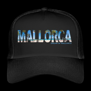 Mallorca - Dream of Mallorca - Trucker Cap