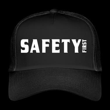 Safety First | Sicherheit | Sicherheitsdienst - Trucker Cap