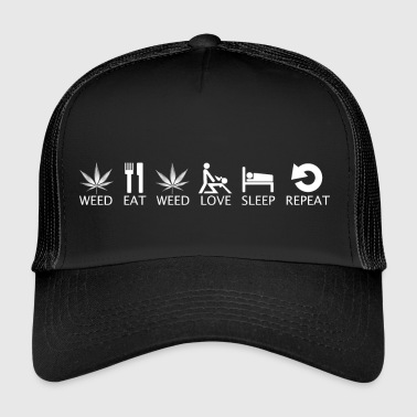 Weed Eat Weed Love Sleep Repeat - Trucker Cap