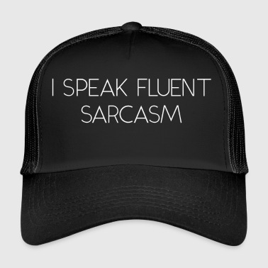 Sarcasm Speaking Gift - Trucker Cap