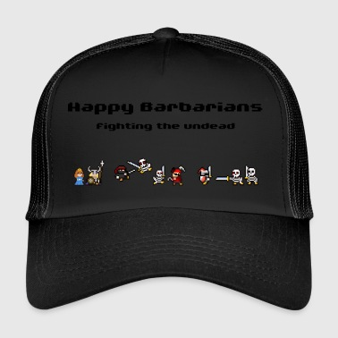 Happy Barbarians - Fighting the undead - Trucker Cap