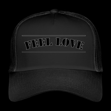 Feel love - Trucker Cap